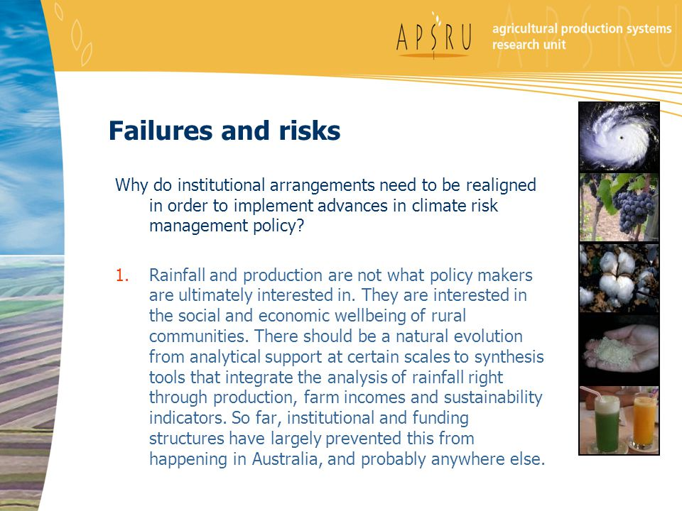 Failures and risks Why do institutional arrangements need to be realigned in order to implement advances in climate risk management policy? 1.Rainfall