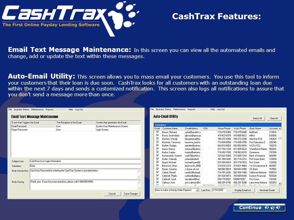 CashTrax Features: Customer Maintenance: C ustomer information is viewed here, as well as your customer history and administration of their loan.
