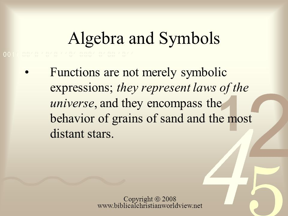 Algebra and Symbols Functions are not merely symbolic expressions; they represent laws of the universe, and they encompass the behavior of grains of s