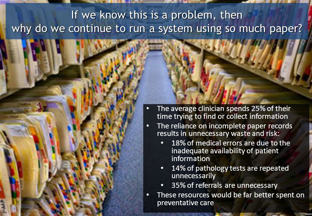 If we know this is a problem, then why do we continue to run a system using so much paper.