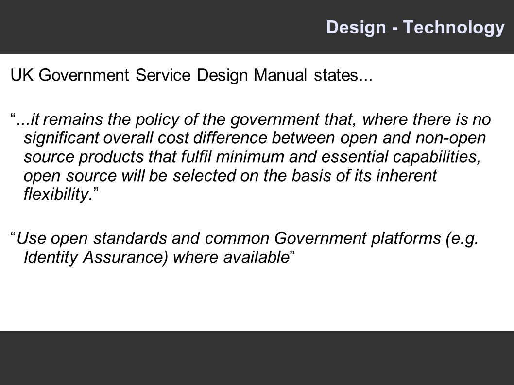 Design - Technology UK Government Service Design Manual states...