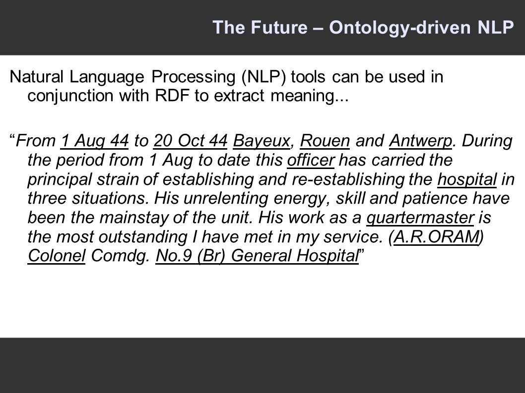 The Future – Ontology-driven NLP Natural Language Processing (NLP) tools can be used in conjunction with RDF to extract meaning...