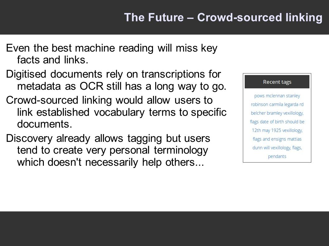 The Future – Crowd-sourced linking Even the best machine reading will miss key facts and links.