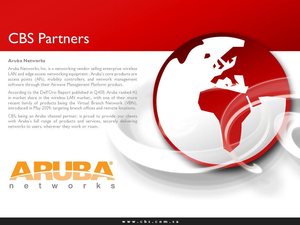 w w w. c b s. c o m. s a CBS Partners Aruba Networks Aruba Networks, Inc.