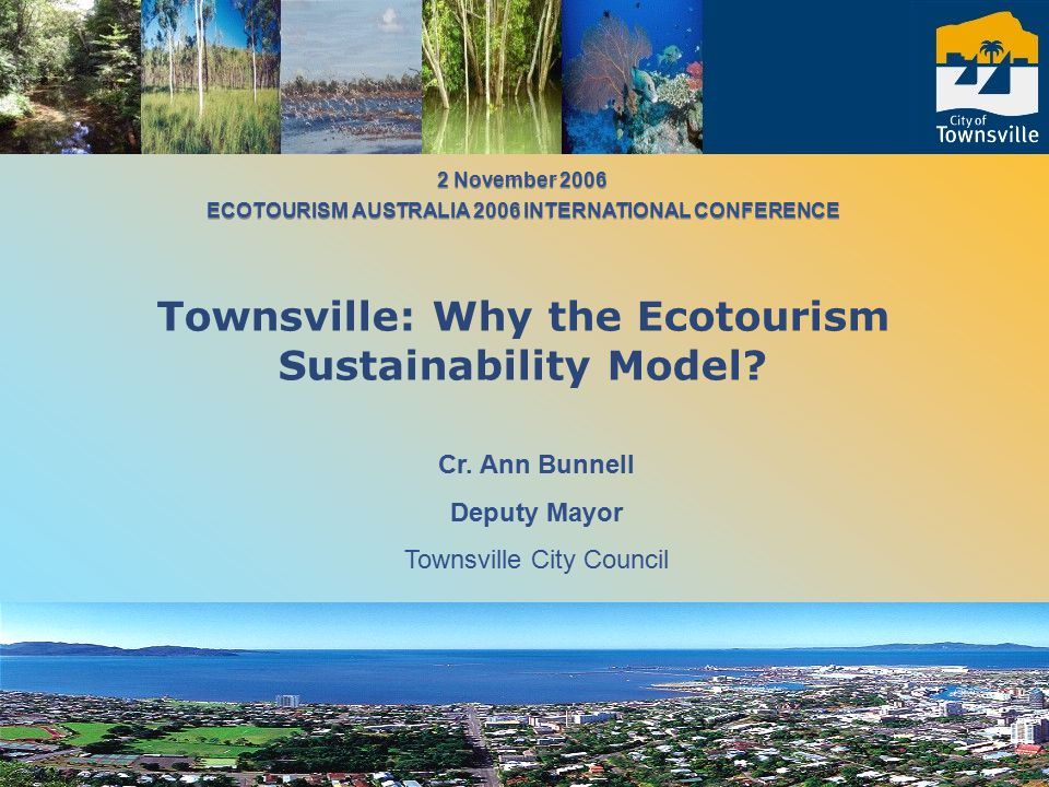 Why Ecotourism and Townsville.Why is ecotourism important.