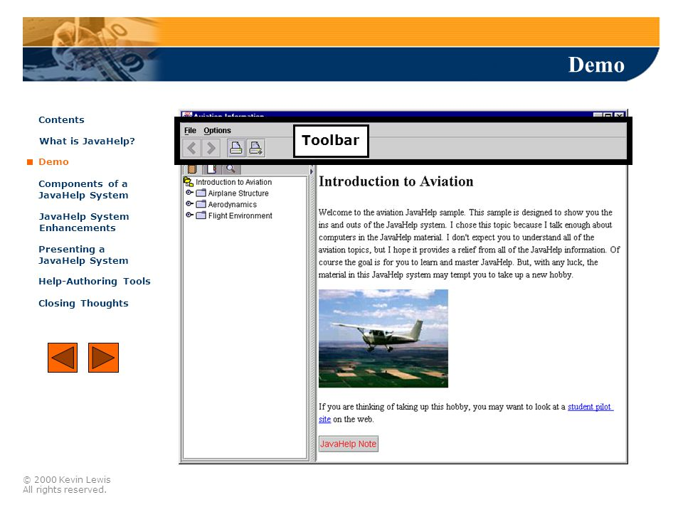 © 2000 Kevin Lewis All rights reserved.Demo Navigation pane Demo Contents What is JavaHelp.