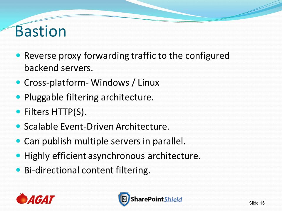 Slide 16 Bastion Reverse proxy forwarding traffic to the configured backend servers.