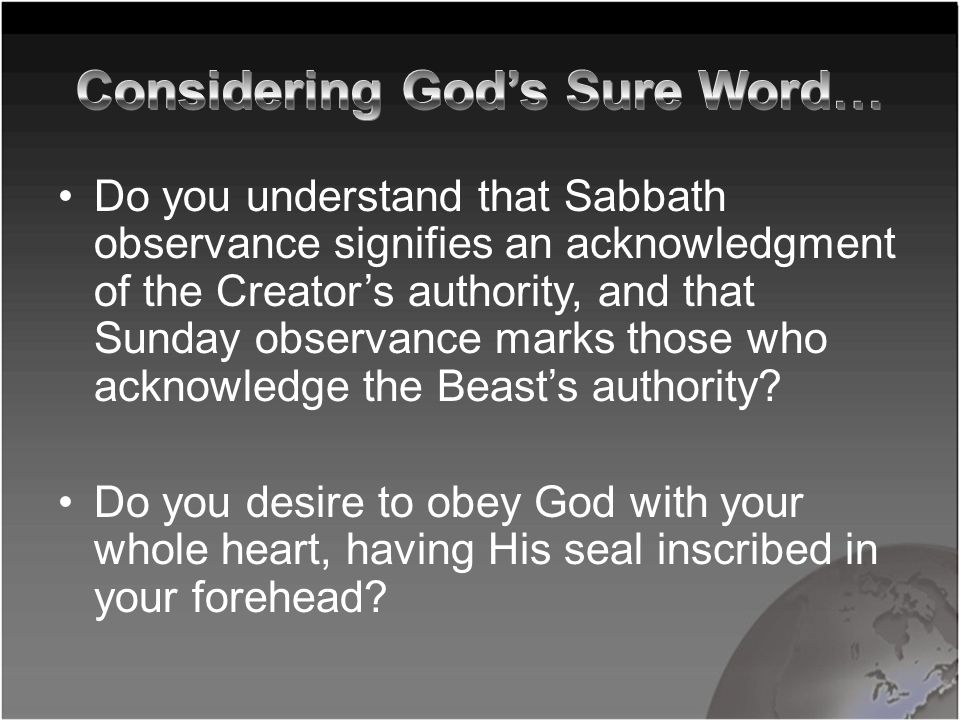 Do you understand that Sabbath observance signifies an acknowledgment of the Creator's authority, and that Sunday observance marks those who acknowledge the Beast's authority.