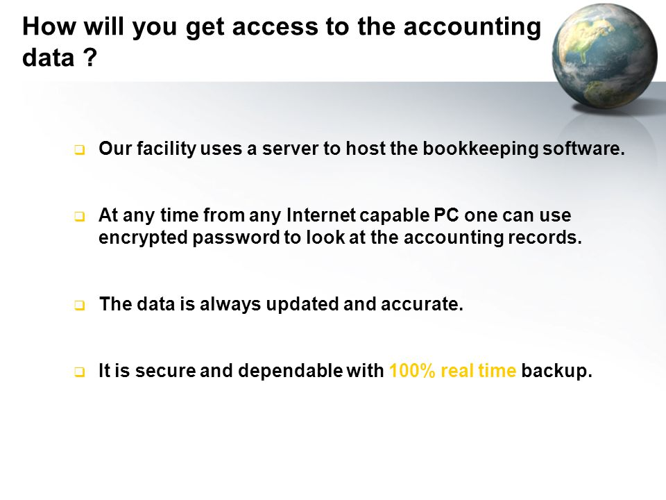  Our facility uses a server to host the bookkeeping software.