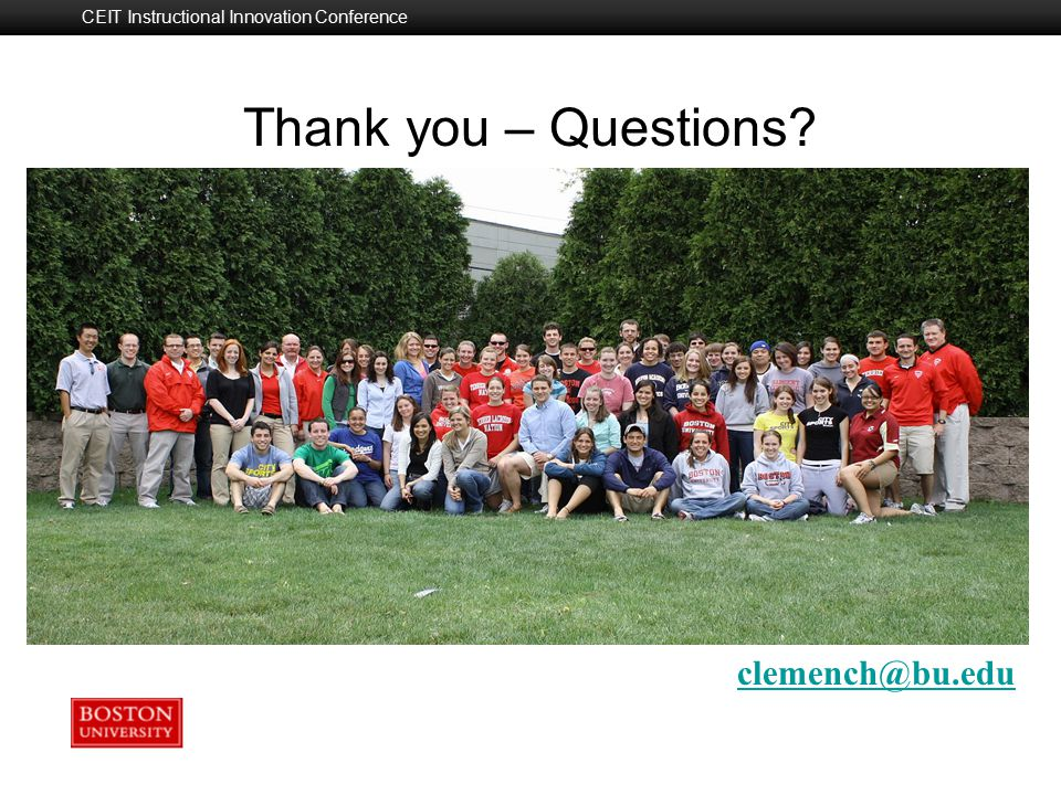 Boston University Slideshow Title Goes Here CEIT Instructional Innovation Conference Thank you – Questions.
