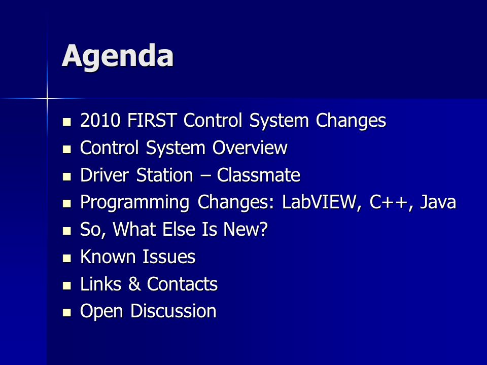 Changes New Driver Station New Driver Station –Any PC-based System –Opens Up Joystick Possibilities Improved Electrical Components Improved Electrical Components –Analog Bumper –Power Distribution Panel Jaguar Speed Controllers I/O Jaguar Speed Controllers I/O