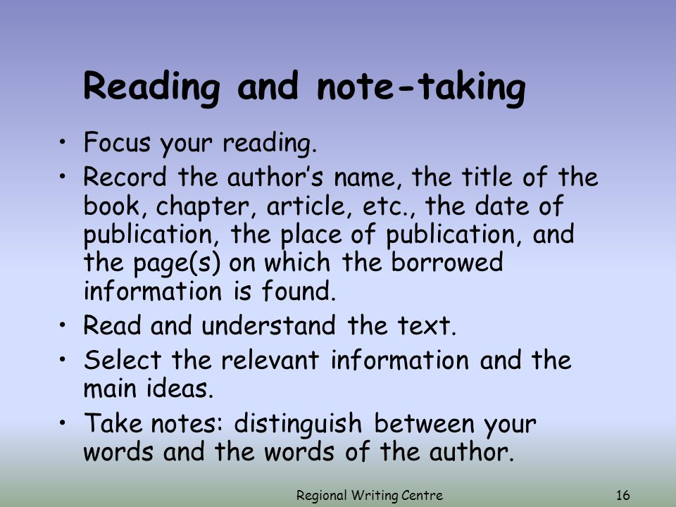 Regional Writing Centre16 Reading and note-taking Focus your reading.
