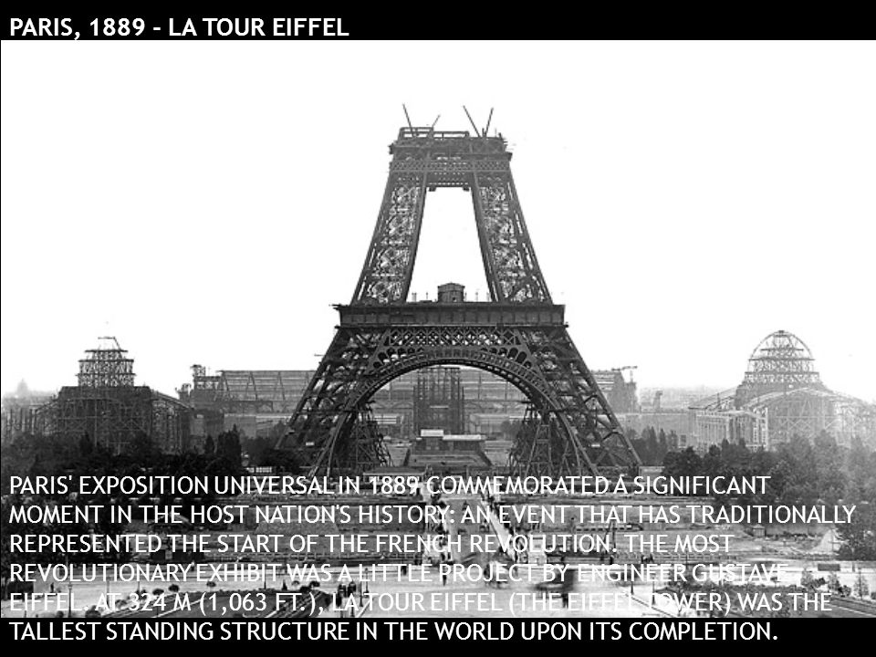 PARIS, 1889 - LA TOUR EIFFEL PARIS' EXPOSITION UNIVERSAL IN 1889 COMMEMORATED A SIGNIFICANT MOMENT IN THE HOST NATION'S HISTORY: AN EVENT THAT HAS TRA