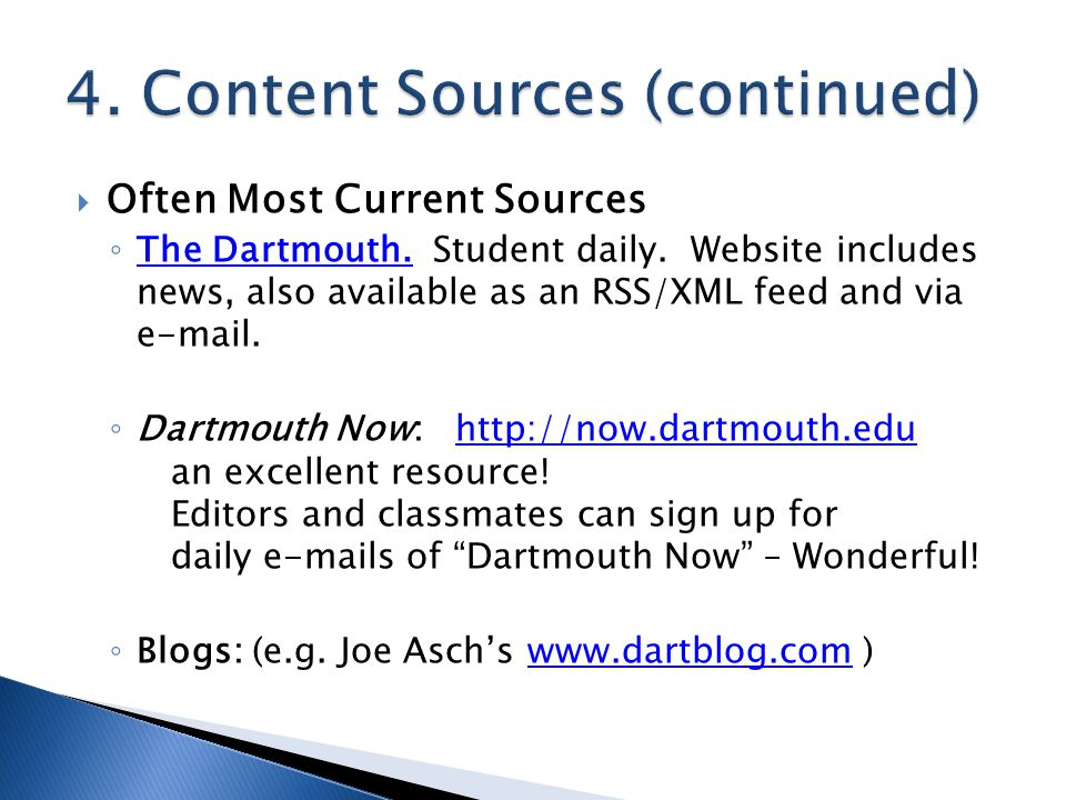  Often Most Current Sources ◦ The Dartmouth. Student daily.
