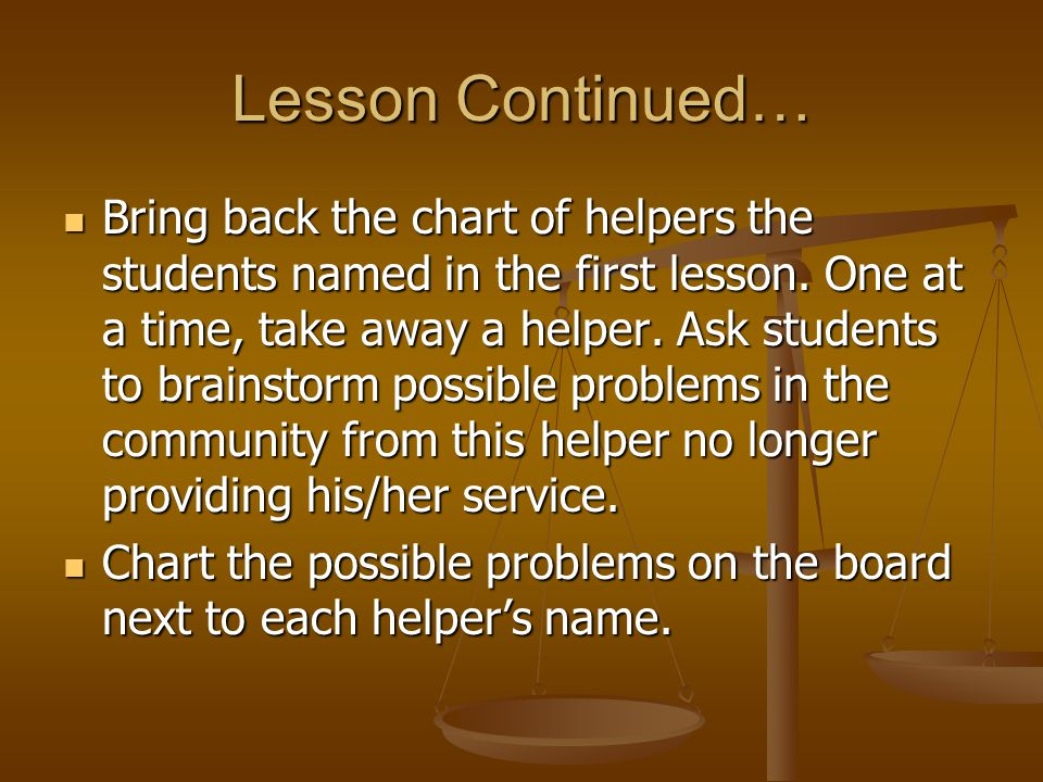 Lesson Continued… Bring back the chart of helpers the students named in the first lesson.