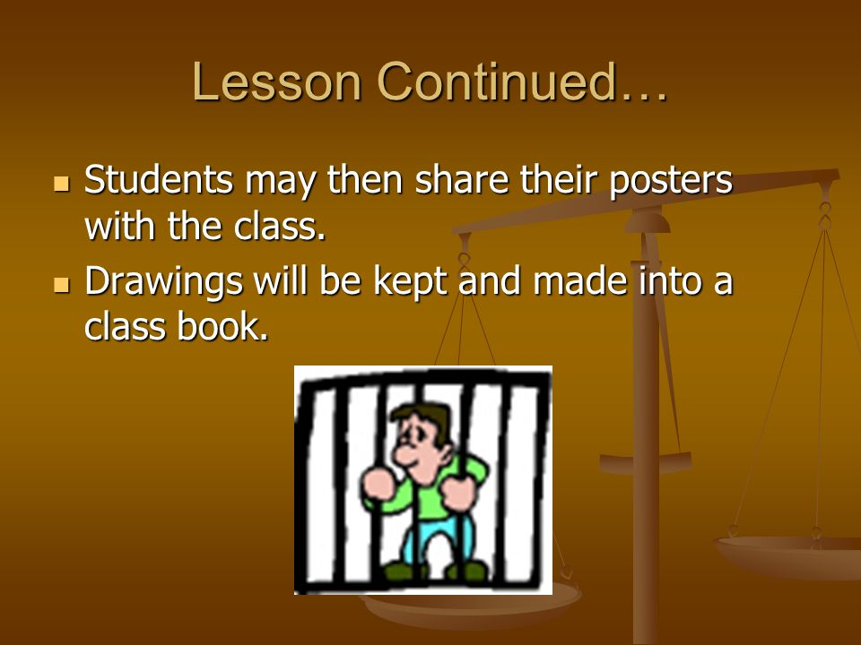 Lesson Continued… Students may then share their posters with the class.