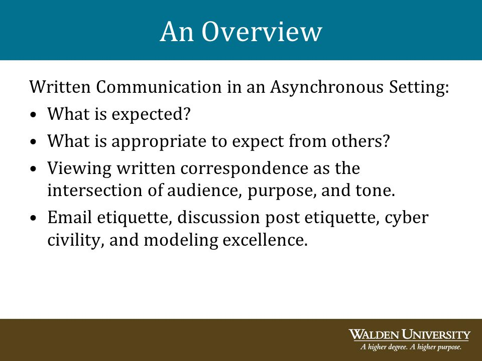 An Overview Written Communication in an Asynchronous Setting: What is expected? What is appropriate to expect from others? Viewing written corresponde