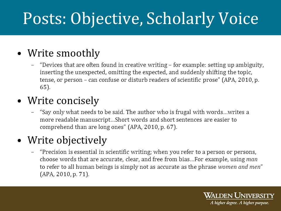 "Posts: Objective, Scholarly Voice Write smoothly –""Devices that are often found in creative writing – for example: setting up ambiguity, inserting the"