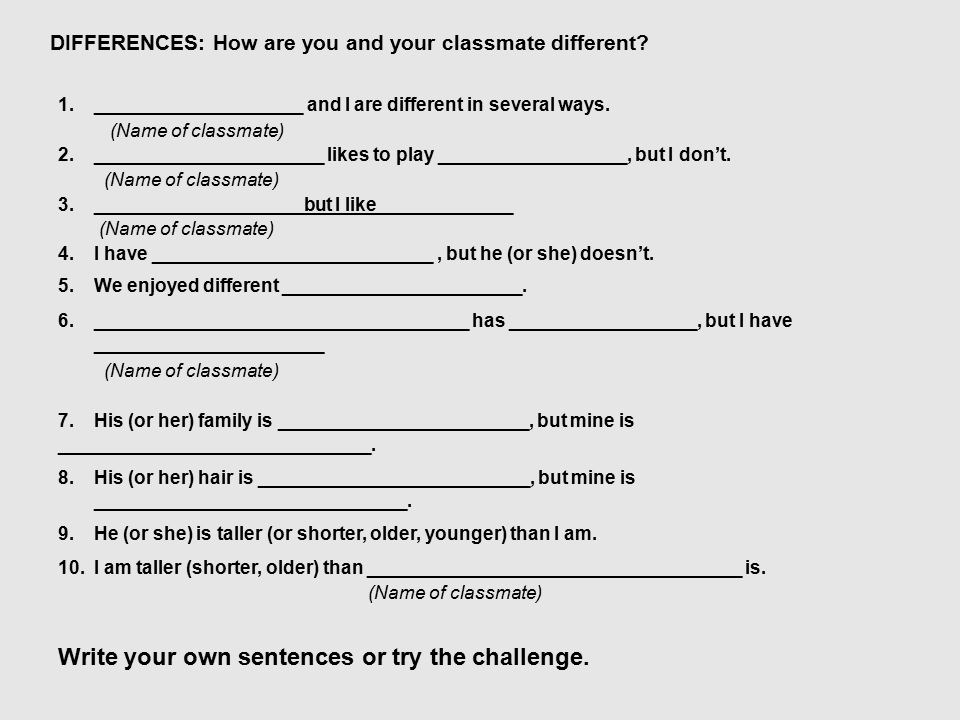 DIFFERENCES: How are you and your classmate different.