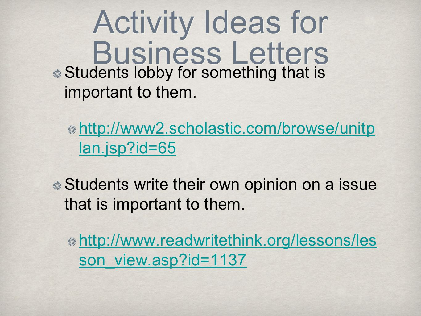 Activity Ideas for Business Letters Students lobby for something that is important to them.