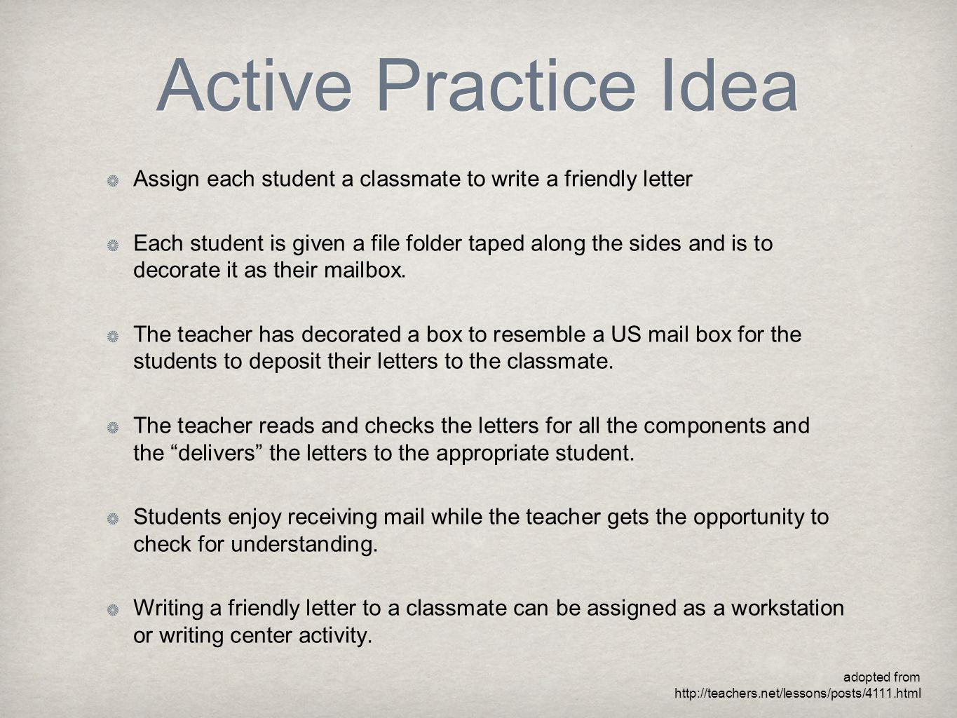 Active Practice Idea Assign each student a classmate to write a friendly letter Each student is given a file folder taped along the sides and is to de