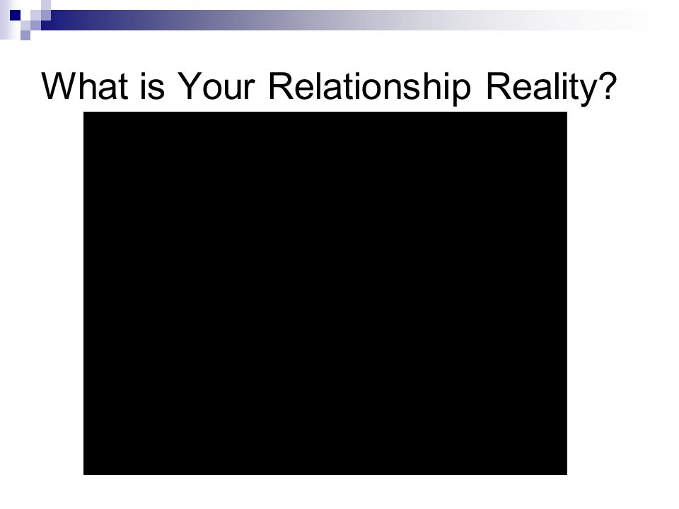 What is Your Relationship Reality?