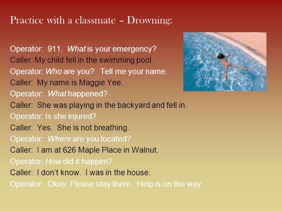 Practice with a classmate – Heart Attack: Operator: 911.