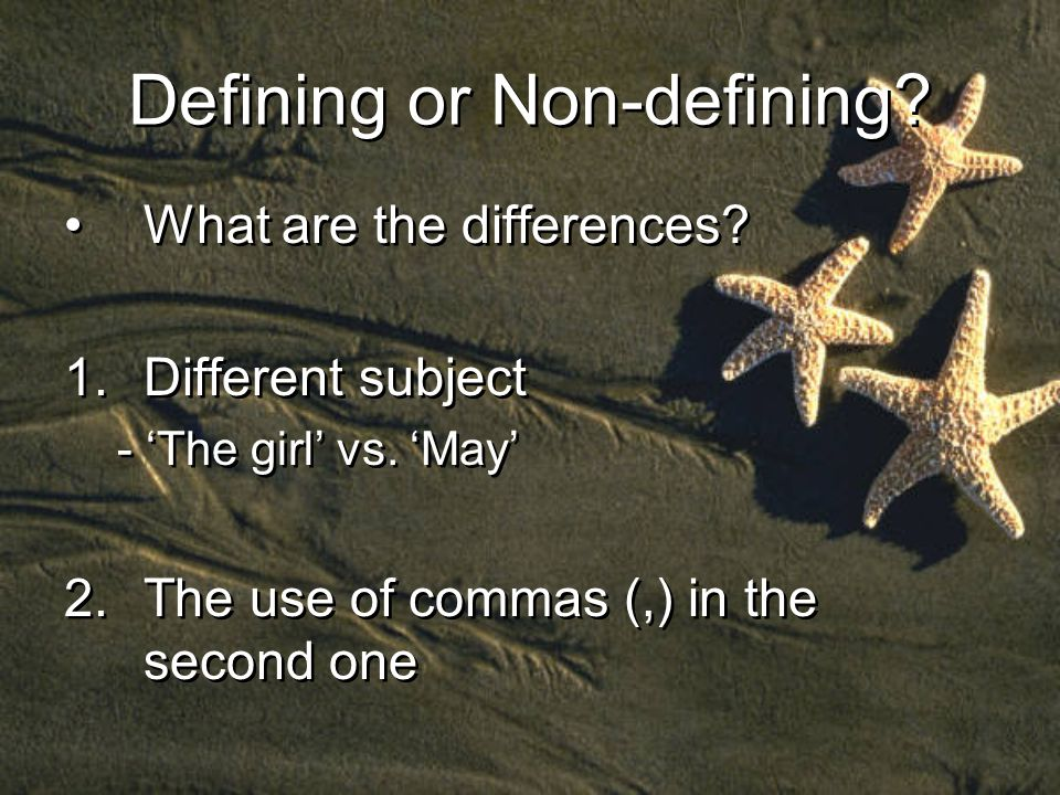 Defining or Non-defining. What are the differences.