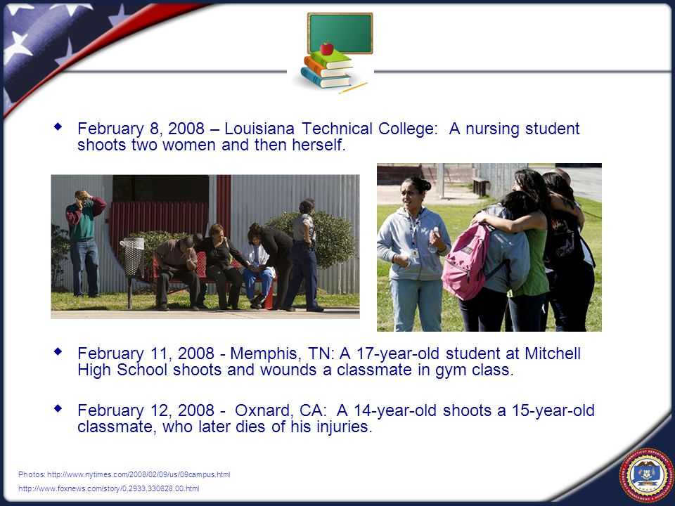  February 8, 2008 – Louisiana Technical College: A nursing student shoots two women and then herself.