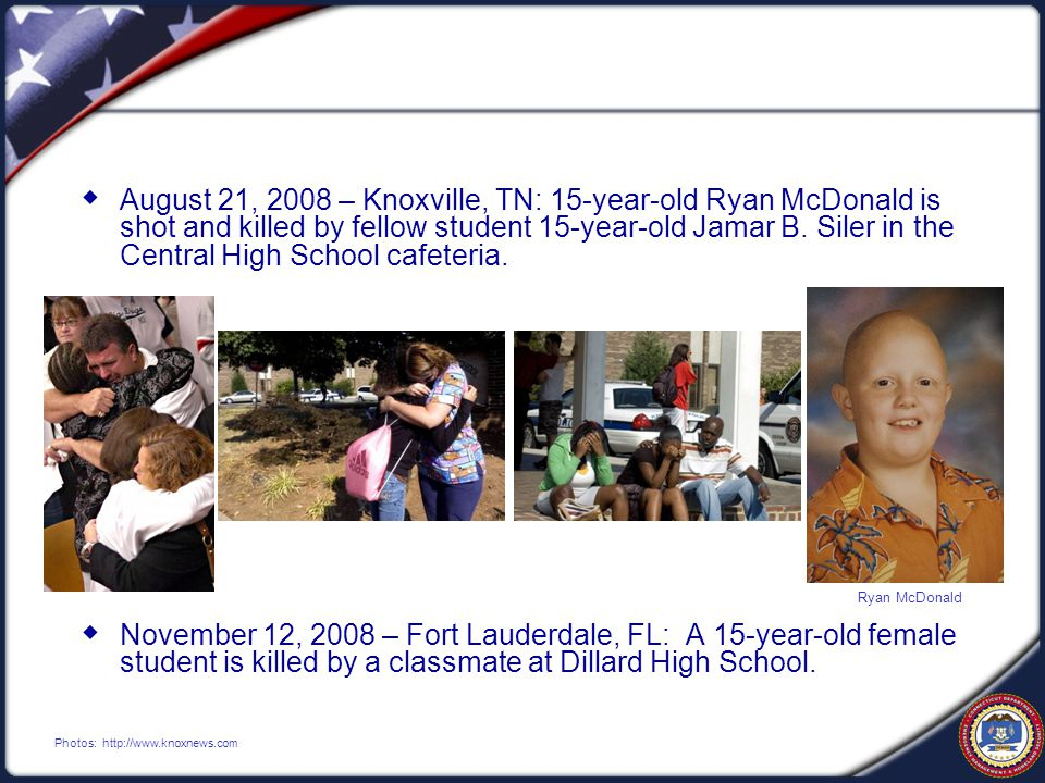  August 21, 2008 – Knoxville, TN: 15-year-old Ryan McDonald is shot and killed by fellow student 15-year-old Jamar B.