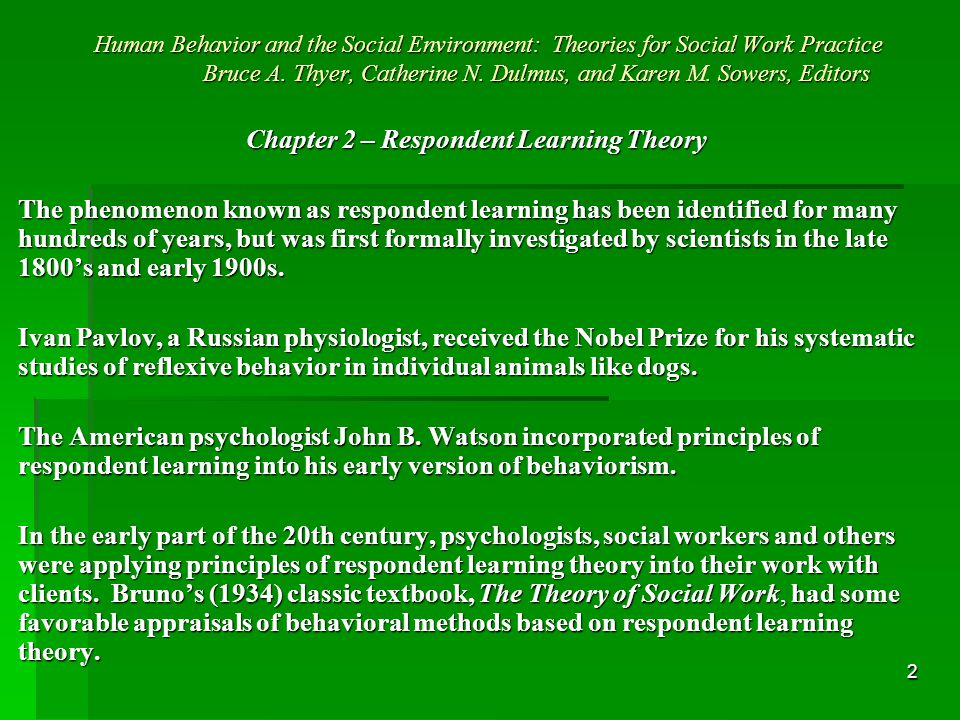 2 Human Behavior and the Social Environment: Theories for Social Work Practice Bruce A.