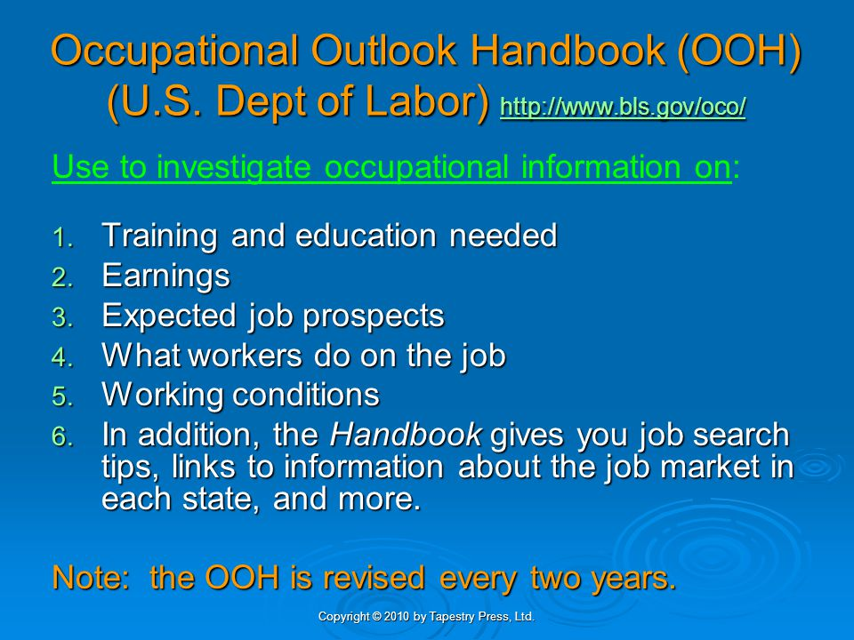 Copyright © 2010 by Tapestry Press, Ltd. Occupational Outlook Handbook (OOH) (U.S.