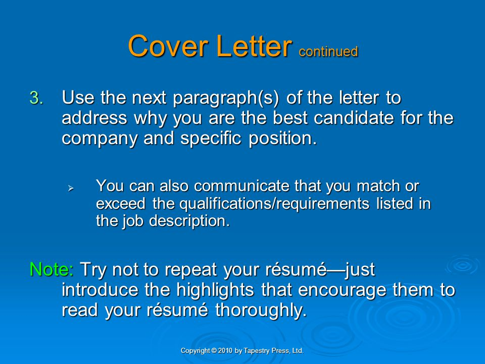 Copyright © 2010 by Tapestry Press, Ltd. Cover Letter continued 3.