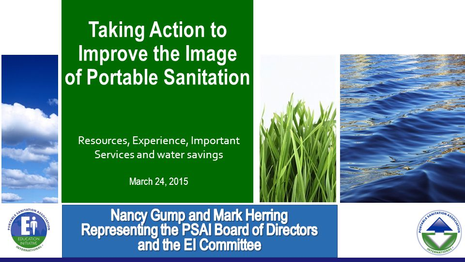 March 24, 2015 Taking Action to Improve the Image of Portable Sanitation Resources, Experience, Important Services and water savings