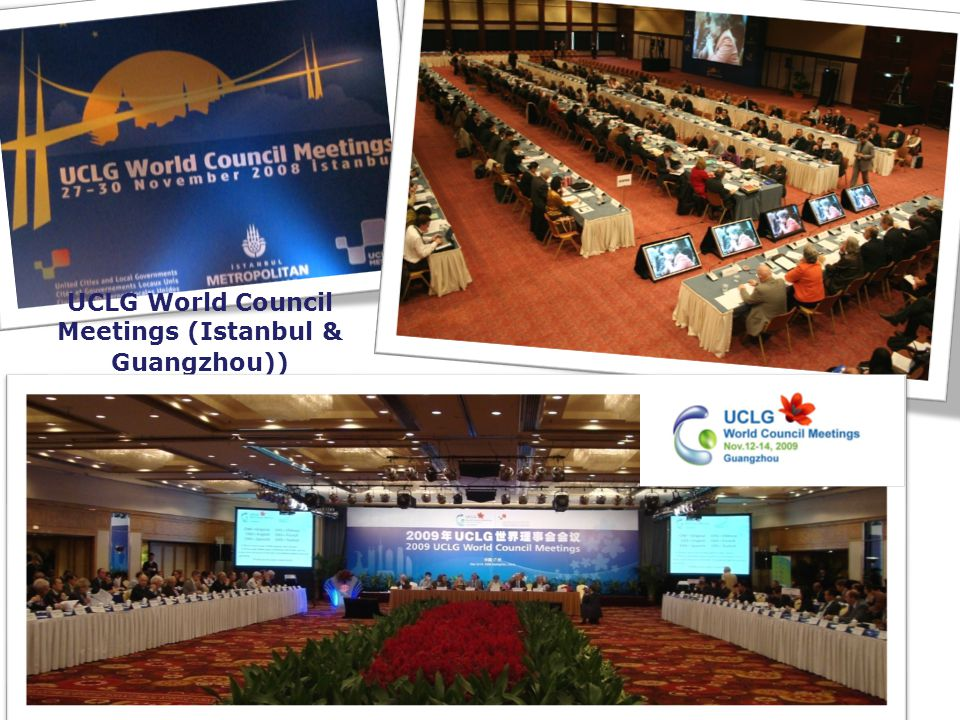 UCLG World Council Meetings (Istanbul & Guangzhou))