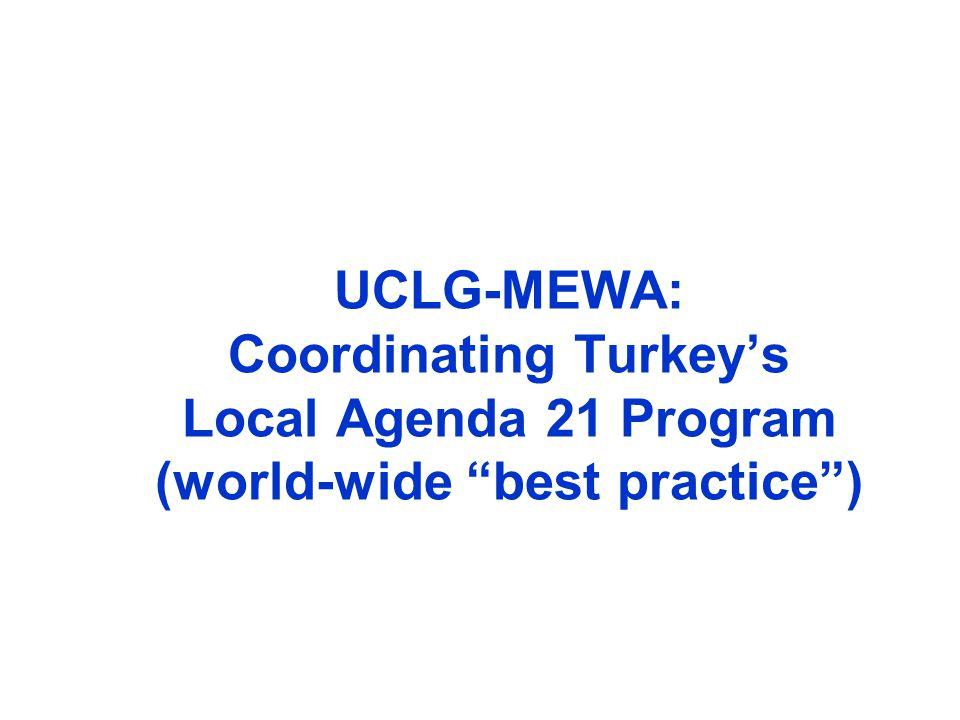 UCLG-MEWA: Coordinating Turkey's Local Agenda 21 Program (world-wide best practice )