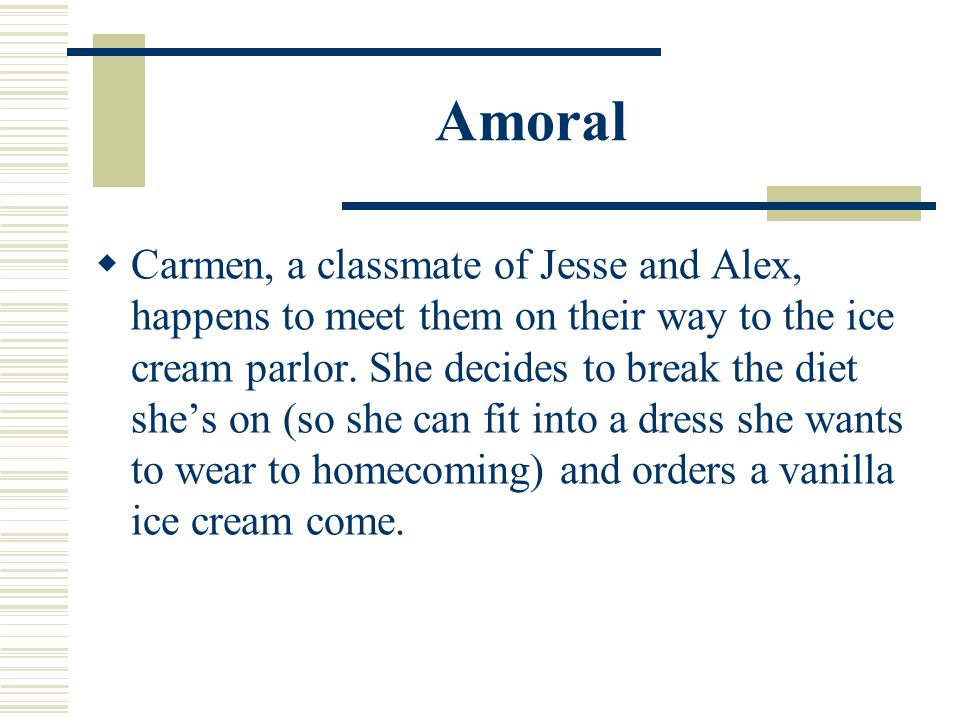  Carmen, a classmate of Jesse and Alex, happens to meet them on their way to the ice cream parlor.