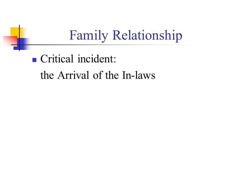 Family Relationship Critical incident: the Arrival of the In-laws