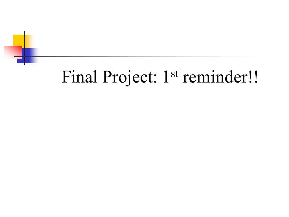 Final Project: 1 st reminder!!
