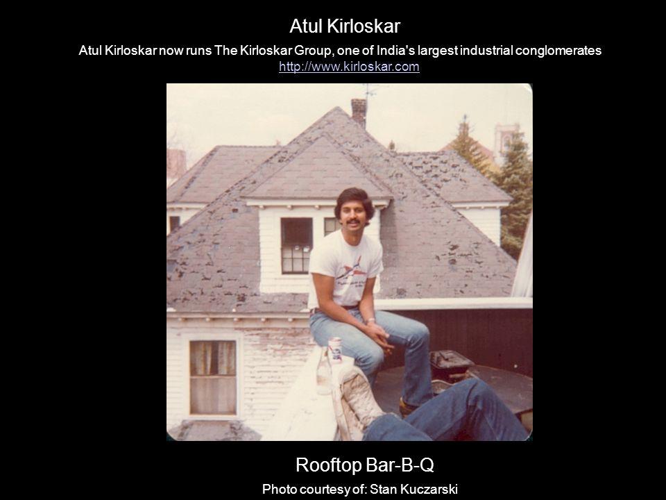 Atul Kirloskar now runs The Kirloskar Group, one of India's largest industrial conglomerates http://www.kirloskar.com http://www.kirloskar.com Atul Ki
