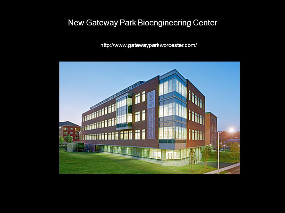 New Gateway Park Bioengineering Center http://www.gatewayparkworcester.com/