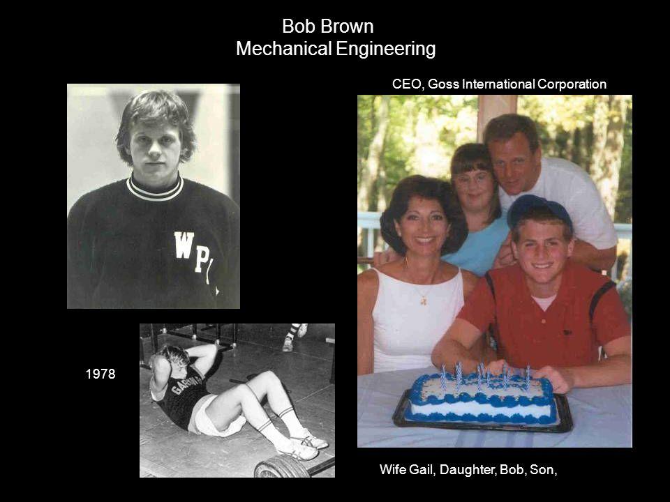 Bob Brown Mechanical Engineering CEO, Goss International Corporation Wife Gail, Daughter, Bob, Son, 1978