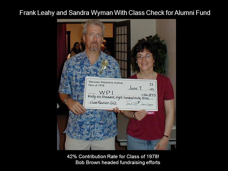 Frank Leahy and Sandra Wyman With Class Check for Alumni Fund 42% Contribution Rate for Class of 1978! Bob Brown headed fundraising efforts