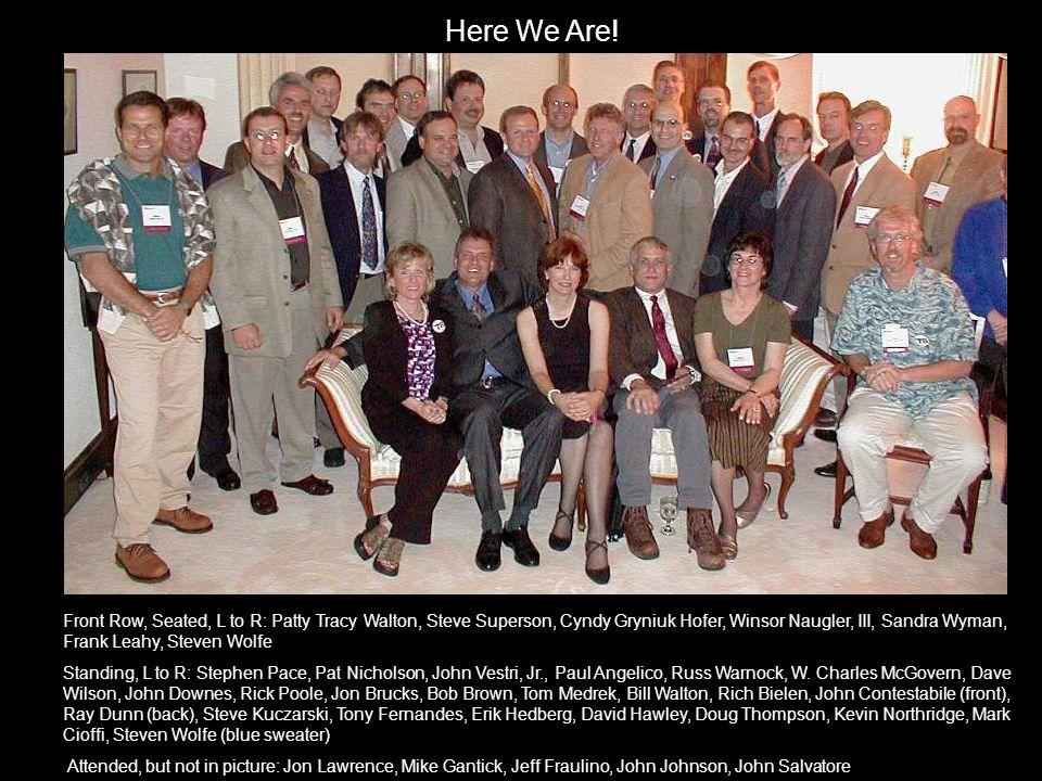 Here We Are! Front Row, Seated, L to R: Patty Tracy Walton, Steve Superson, Cyndy Gryniuk Hofer, Winsor Naugler, III, Sandra Wyman, Frank Leahy, Steve