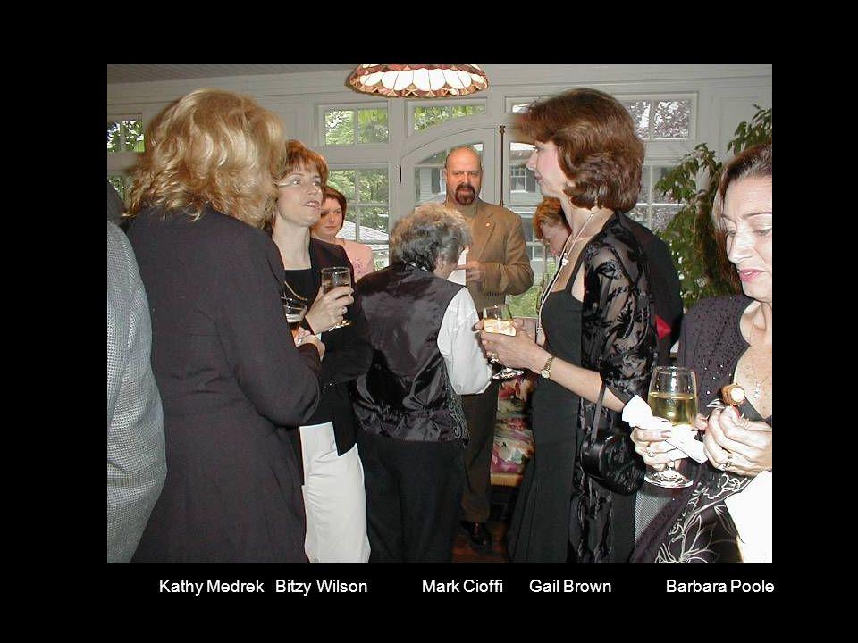 Kathy Medrek Bitzy Wilson Mark Cioffi Gail Brown Barbara Poole