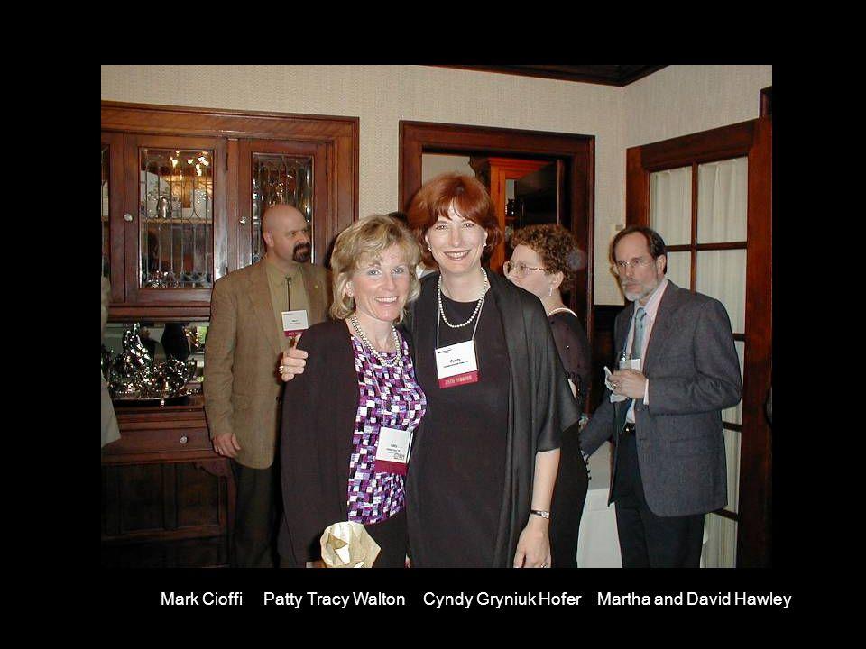 Mark Cioffi Patty Tracy Walton Cyndy Gryniuk Hofer Martha and David Hawley