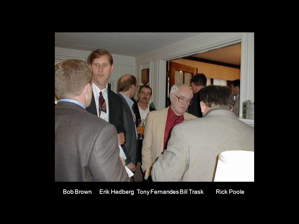 Bob Brown Erik Hedberg Tony Fernandes Bill Trask Rick Poole