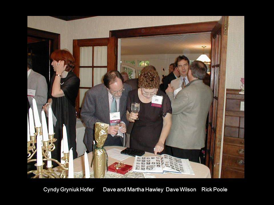 Cyndy Gryniuk Hofer Dave and Martha Hawley Dave Wilson Rick Poole