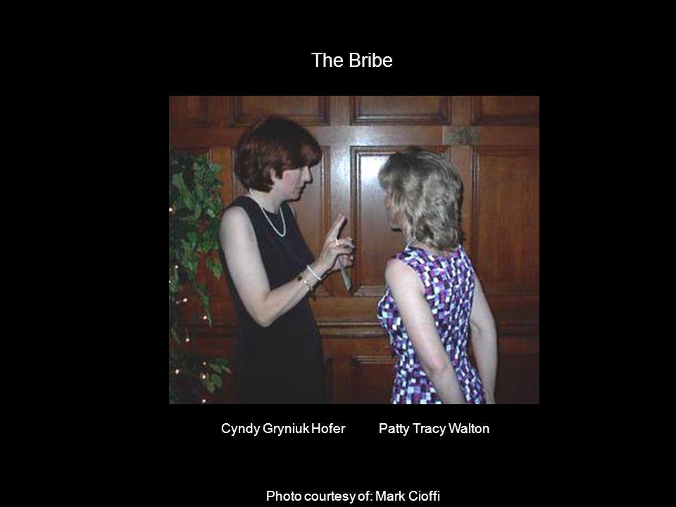Photo courtesy of: Mark Cioffi The Bribe Cyndy Gryniuk Hofer Patty Tracy Walton