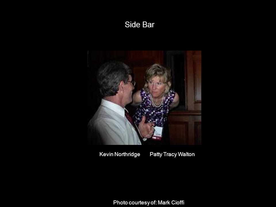 Side Bar Kevin Northridge Patty Tracy Walton Photo courtesy of: Mark Cioffi